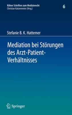 Hattemer, Stefanie B. K. - Mediation bei Störungen des Arzt-Patient-Verhältnisses, ebook