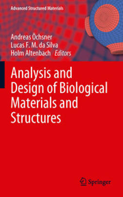 Öchsner, Andreas - Analysis and Design of Biological Materials and Structures, ebook