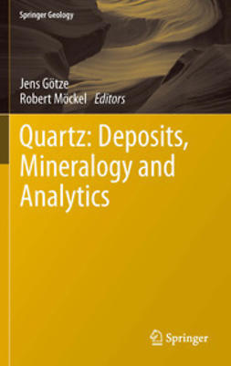 Götze, Jens - Quartz: Deposits, Mineralogy and Analytics, ebook