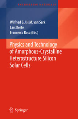 Sark, Wilfried G. J. H. M. - Physics and Technology of Amorphous-Crystalline Heterostructure Silicon Solar Cells, e-bok