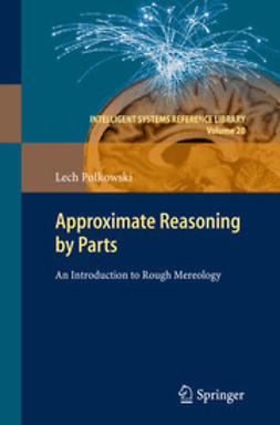 Polkowski, Lech - Approximate Reasoning by Parts, ebook