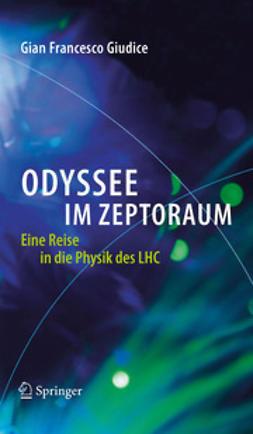 Giudice, Gian Francesco - Odyssee im Zeptoraum, e-bok