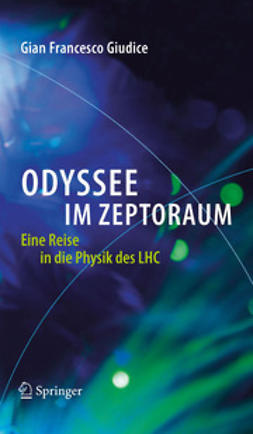 Giudice, Gian Francesco - Odyssee im Zeptoraum, ebook