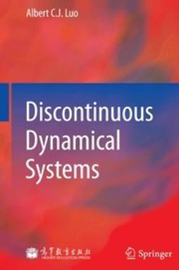 Luo, Albert C. J. - Discontinuous Dynamical Systems, e-bok