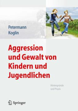Petermann, Franz - Aggression und Gewalt von Kindern und Jugendlichen, ebook