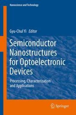 Yi, Gyu-Chul - Semiconductor Nanostructures for Optoelectronic Devices, e-bok