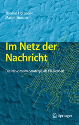 Holzinger, Thomas - Im Netz der Nachricht, e-kirja