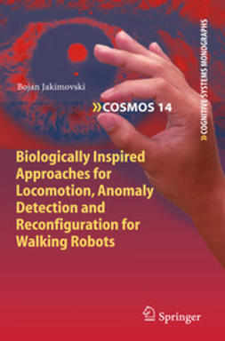Jakimovski, Bojan - Biologically Inspired Approaches for Locomotion, Anomaly Detection and Reconfiguration for Walking Robots, ebook