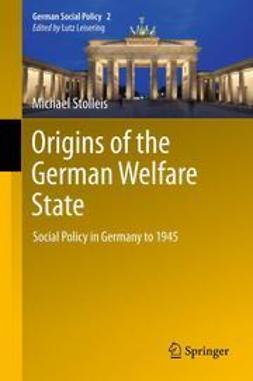 Stolleis, Michael - Origins of the German Welfare State, ebook