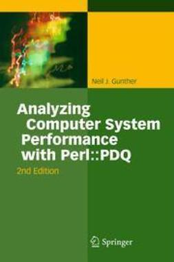 Gunther, Neil J. - Analyzing Computer System Performance with Perl::PDQ, ebook