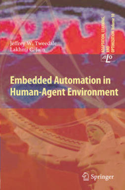 Tweedale, Jeffrey W. - Embedded Automation in Human-Agent Environment, ebook