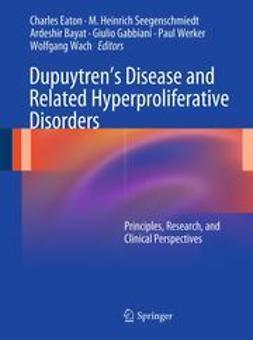 Eaton, Charles - Dupuytren's Disease and Related Hyperproliferative Disorders, e-bok