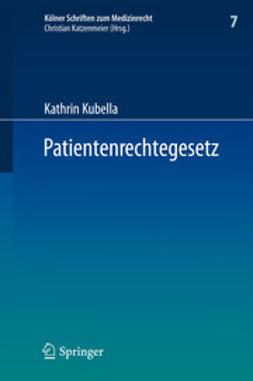 Kubella, Kathrin - Patientenrechtegesetz, ebook
