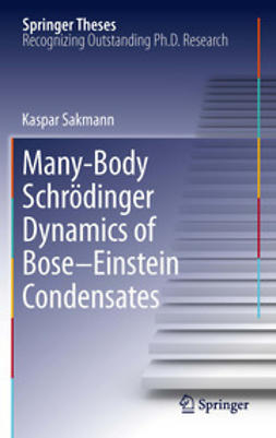 Sakmann, Kaspar - Many-Body Schrödinger Dynamics of Bose-Einstein Condensates, ebook