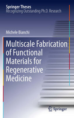 Bianchi, Michele - Multiscale Fabrication of Functional Materials for Regenerative Medicine, ebook