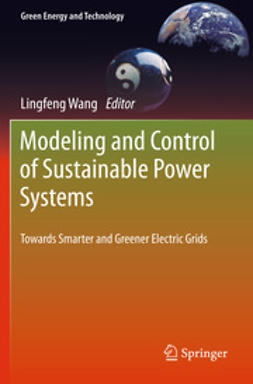 Wang, Lingfeng - Modeling and Control of Sustainable Power Systems, e-bok