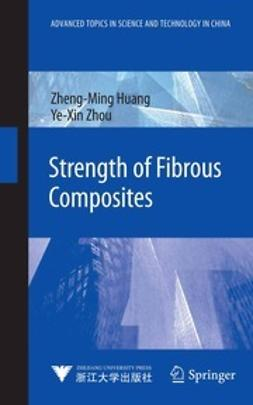 Huang, Zheng-Ming - Strength of Fibrous Composites, ebook