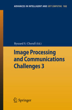 Choraś, Ryszard S. - Image Processing and Communications Challenges 3, ebook