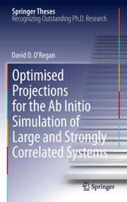 O'Regan, David D. - Optimised Projections for the Ab Initio Simulation of Large and Strongly Correlated Systems, ebook
