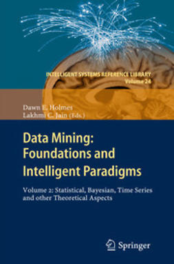 Holmes, Dawn E. - Data Mining: Foundations and Intelligent Paradigms, e-kirja