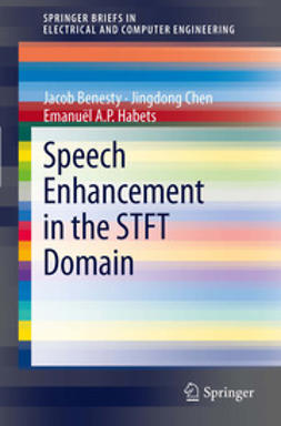 Benesty, Jacob - Speech Enhancement in the STFT Domain, ebook