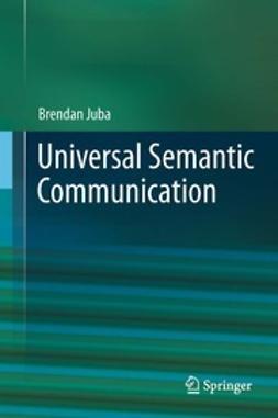 Juba, Brendan - Universal Semantic Communication, ebook