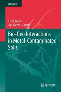 Kothe, Erika - Bio-Geo Interactions in Metal-Contaminated Soils, ebook