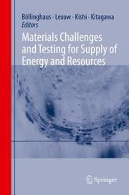 Böllinghaus, Thomas - Materials Challenges and Testing for Supply of Energy and Resources, ebook