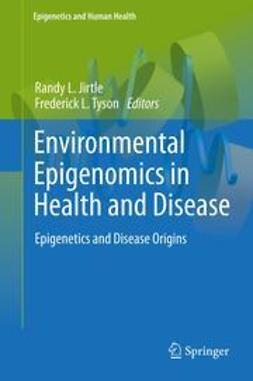 Jirtle, Randy L - Environmental Epigenomics in Health and Disease, ebook