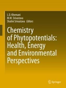 Khemani, L. D. - Chemistry of Phytopotentials: Health, Energy and Environmental Perspectives, e-kirja
