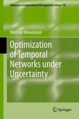 Wiesemann, Wolfram - Optimization of Temporal Networks under Uncertainty, ebook