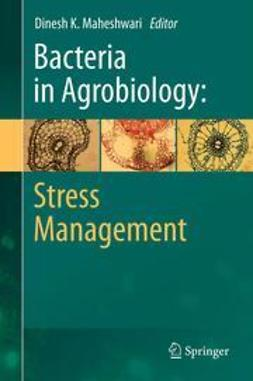 Maheshwari, Dinesh K. - Bacteria in Agrobiology: Stress Management, ebook