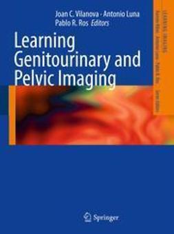 Vilanova, Joan C. - Learning Genitourinary and Pelvic Imaging, e-bok