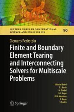 Pechstein, Clemens - Finite and Boundary Element Tearing and Interconnecting Solvers for Multiscale Problems, ebook