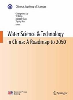 Liu, Changming - Water Science & Technology in China: A Roadmap to 2050, ebook