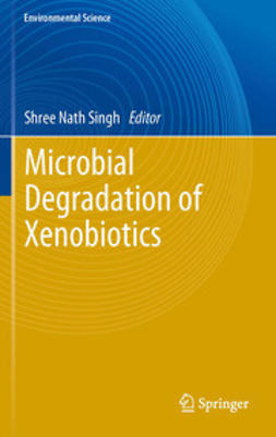 Singh, Shree Nath - Microbial Degradation of Xenobiotics, ebook