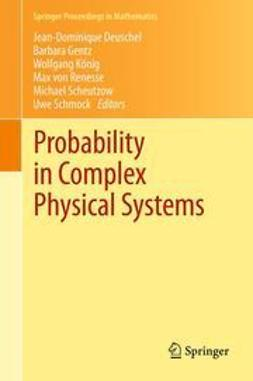 Deuschel, Jean-Dominique - Probability in Complex Physical Systems, ebook