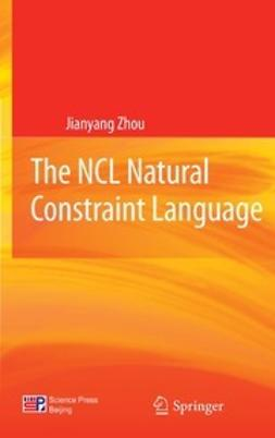 Zhou, Jianyang - The NCL Natural Constraint Language, e-bok