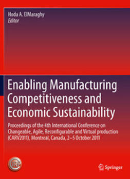 ElMaraghy, Hoda A. - Enabling Manufacturing Competitiveness and Economic Sustainability, e-bok