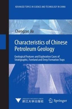 Jia, Chengzao - Characteristics of Chinese Petroleum Geology, ebook