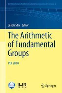 Stix, Jakob - The Arithmetic of Fundamental Groups, ebook