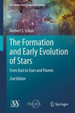 Schulz, Norbert S. - The Formation and Early Evolution of Stars, ebook