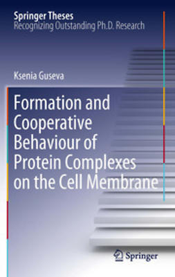 Guseva, Ksenia - Formation and Cooperative Behaviour of Protein Complexes on the Cell Membrane, ebook