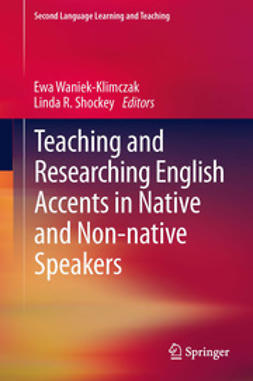 Waniek-Klimczak, Ewa - Teaching and Researching English Accents in Native and Non-native Speakers, ebook
