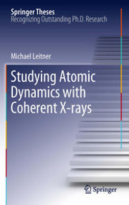 Leitner, Michael - Studying Atomic Dynamics with Coherent X-rays, ebook