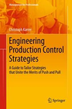 Karrer, Christoph - Engineering Production Control Strategies, ebook
