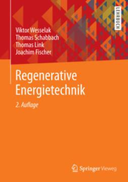 Viktor, Wesselak - Regenerative Energietechnik, ebook