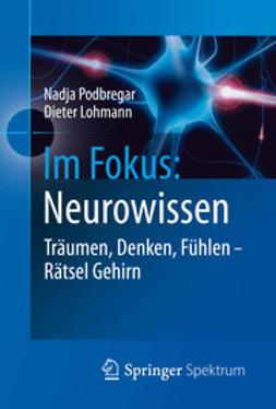 Podbregar, Nadja - Im Fokus: Neurowissen, ebook