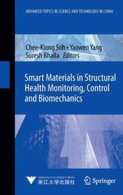 Soh, Chee-Kiong - Smart Materials in Structural Health Monitoring, Control and Biomechanics, ebook