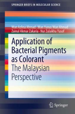 Ahmad, Wan Azlina - Application of Bacterial Pigments as Colorant, ebook
